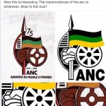 Metamorphosis of the ANC to whiteness